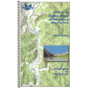 Guide to the Green River in Desolation & Gray Canyons, Utah, 2nd edition